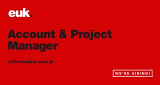 Account & Project Manager Ekip Arkadaşı Arıyoruz.