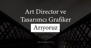 Art Director ve Tasarımcı Grafiker Arıyoruz