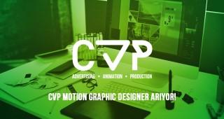 CVP Motion Graphic Designer Arıyor!