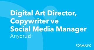 Digital Art Director, Copywriter ve Social Media Manager Arıyoruz!