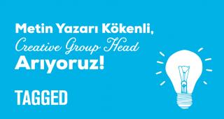 Metin Yazarı Kökenli, Creative Group Head Arıyoruz!