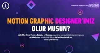 MOTION GRAPHIC DESIGNER'IMIZ OLUR MUSUN?