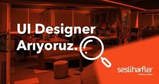UI Designer Arıyoruz