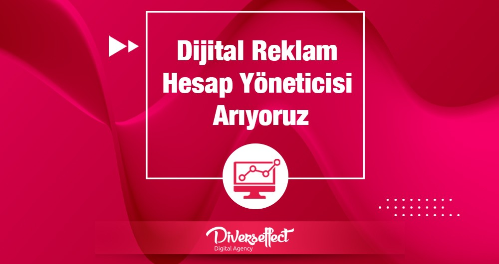 Dijital Reklam Hesap Yöneticisi Arıyoruz.