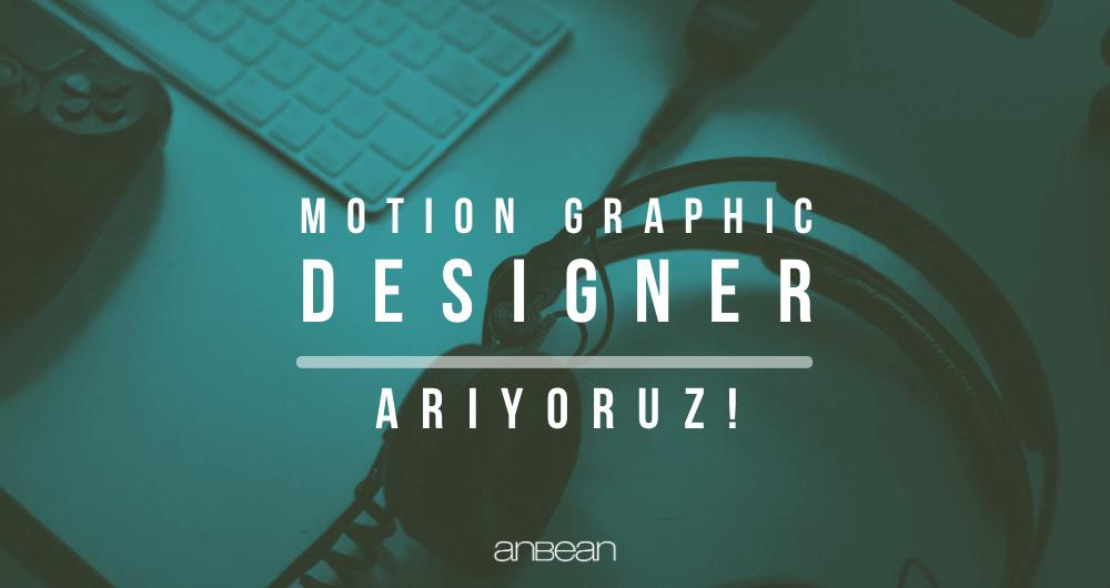 Motion Graphic Designer Arıyoruz!