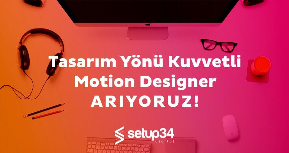 Tasarım Yönü Kuvvetli Motion Designer ARIYORUZ!